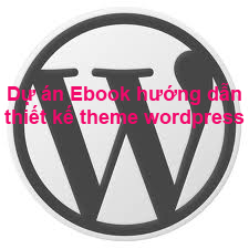 du-an-ebook-huong-dan-thiet-ke-theme-wordpress